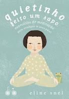 QUIETINHO FEITO UM SAPO - (Eline Snell)