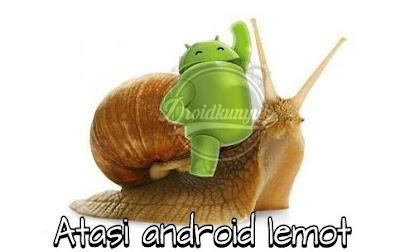 Konten ini berisi solusi mengatasi android yang lemot menjadi kembali cepat seoerti baru lagi