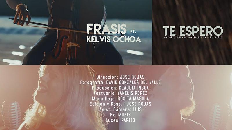 Frasis y Kelvis Ochoa - ¨Te espero¨ - Videoclip - Dirección: Jose Rojas. Portal Del Vídeo Clip Cubano