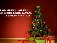 KUMPULAN JUDUL -JUDUL DAN LIRIK LAGU NATAL TERUPDATE 2018