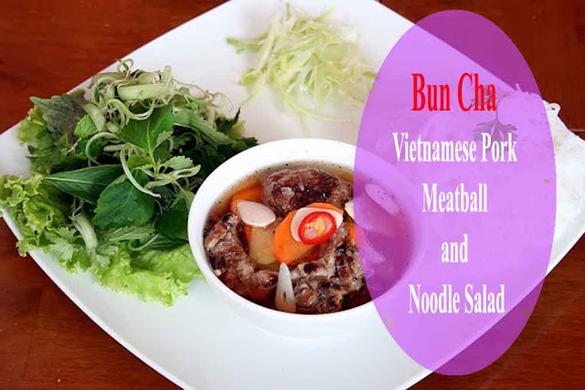 Bun Cha (Vietnamese Pork Meatball and Noodle Salad