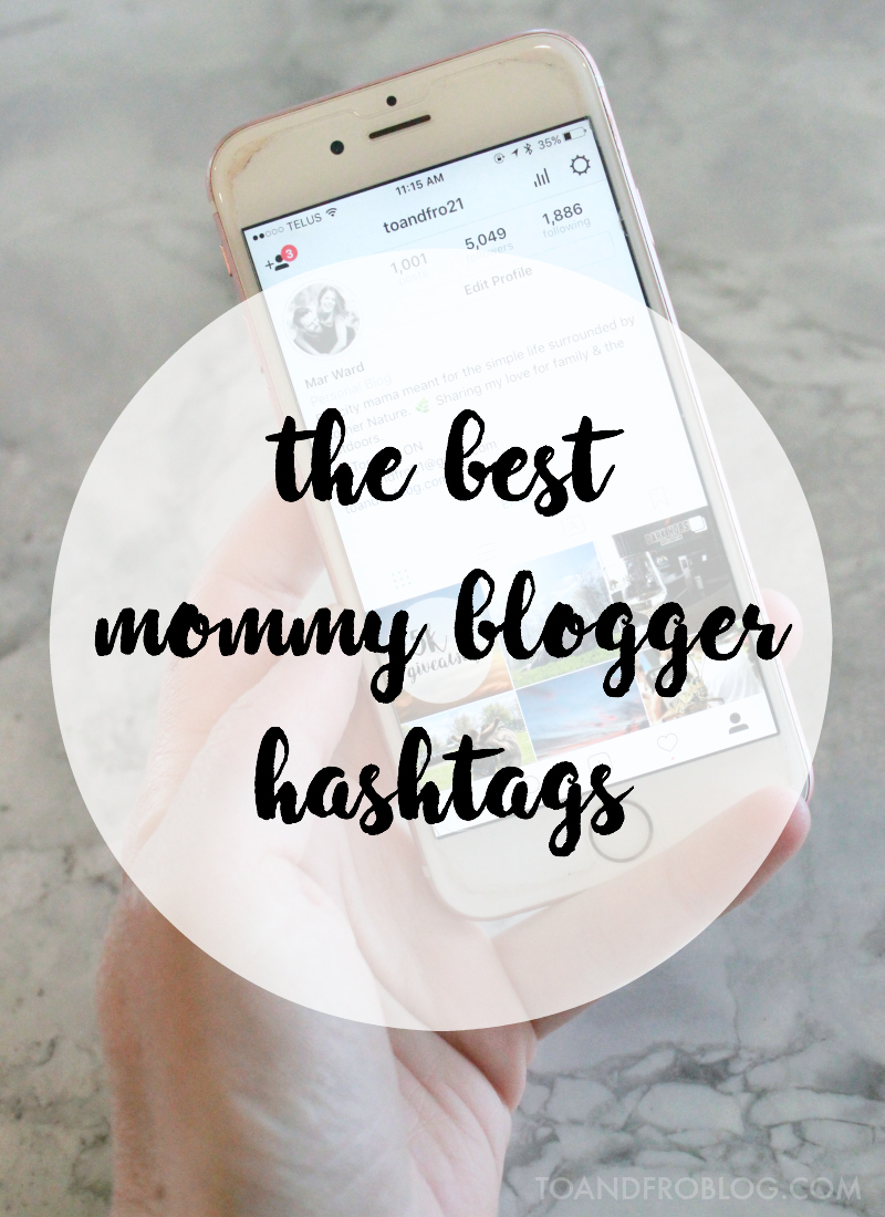 The Best Mommy Blogger Hashtags for Growing Your Instagram