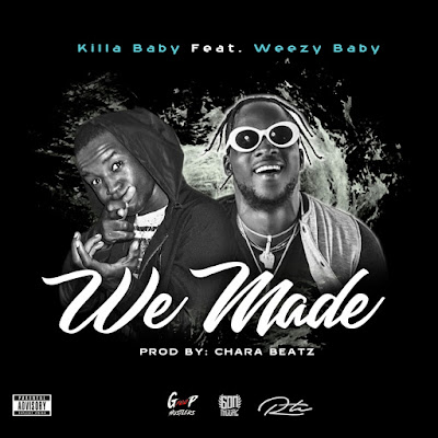 Killa Baby feat. Weezy Baby - We Made [Download] baixar nova musica descarregar agora 2019