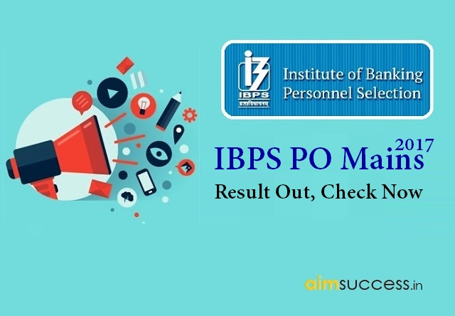 IBPS PO Mains 2017 Result Out, Check Here Now