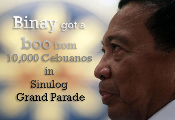 Binay got a Boo from 10,000 Cebuanos in Sinulog Grand Parade