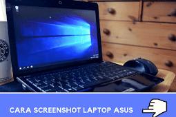4 Cara Screenshot di Laptop ASUS Semua Tipe Dengan Mudah