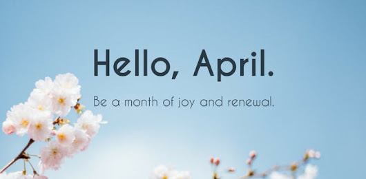 Hello April.... Be good to me :D