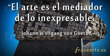 Frases sobre el arte, Johann Wolfgang von Goethe