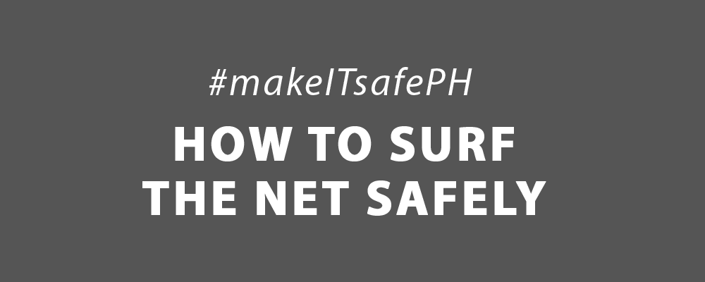 makeITsafePH: How to surf the net safely