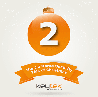 Tip 2 of The 12 Home Security Tips of Christmas by Keytek Locksmiths