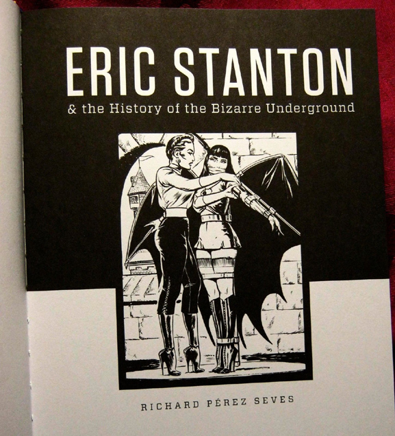 Eric Stanton & the History of the Bizarre Underground by Richard Pérez Seves
