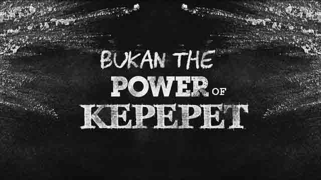 Bukan The Power of Kepepet