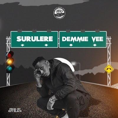 [Music] Demmie Vee - Surulere
