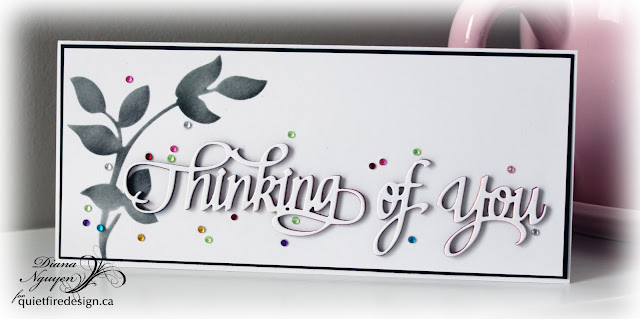 Quietfire Design, Thinking of You, dies, Diana Nguyen, card