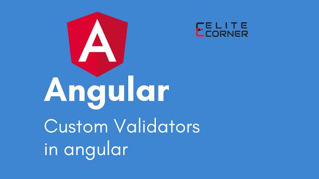 Custom Validators in Angular