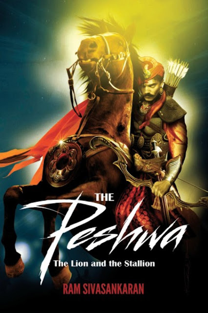 Book Review : The Peshwa The Lion and The Stallion - Ram Sivasankaran