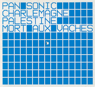 Pan Sonic, Charlemagne Palestine, Mort aux Vaches