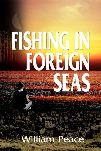 Fishing in Foreign Seas by William Peace