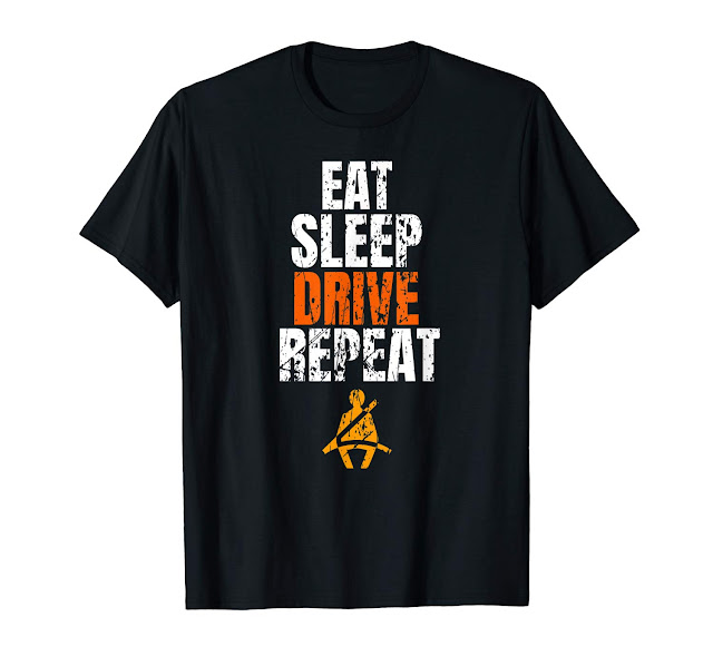 Funny Eat Sleep Drive Repeat T Shirt