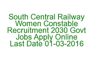 South Central Railway Women Constable Recruitment 2030 Govt Jobs Apply Online Last Date 01-03-2016