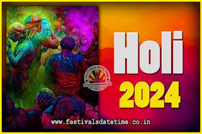 2024 Holi Festival Date & Time, 2024 Holi Calendar