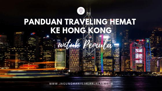 Panduan Traveling Hemat ke Hong Kong untuk Pemula
