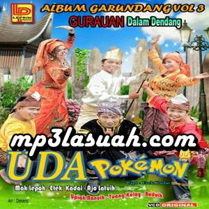 Mak Lepoh - Garundang 3 - Uda Pokemon (Full Album)