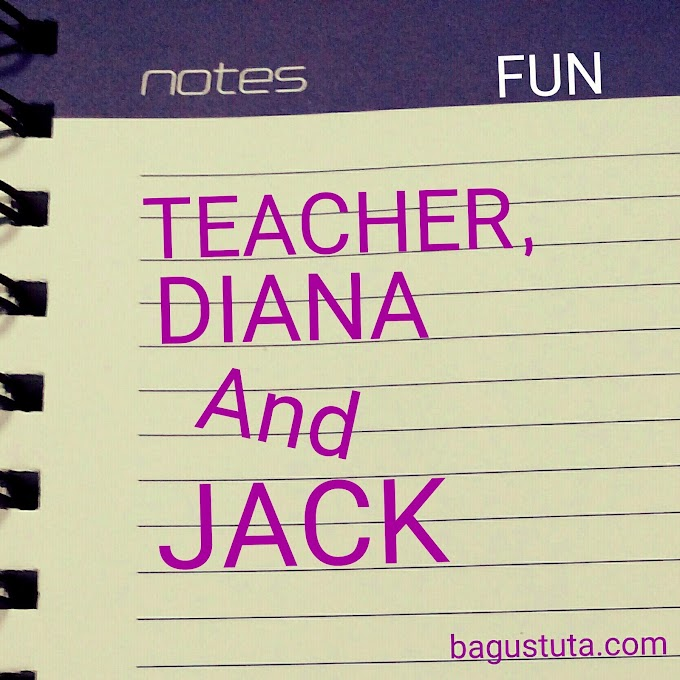 JUST FOR FUN : TEACHER, DIANA AND JACK