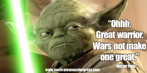 "Picture quote featured in 25 Yoda Inspirational Quotes For Wisdom: ""Ohhh. Great warrior.Wars not make one great."""