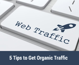 5 Tips to Get Organic Traffic to your Website in 2018