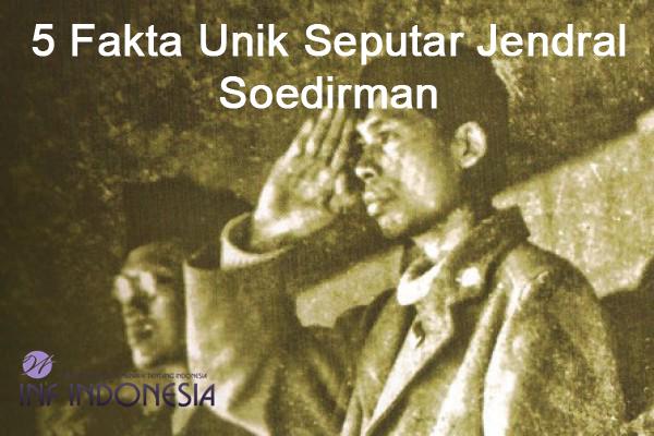 5 Fakta Unik Seputar Jendral Soedirman infindonesia.blogspot.com
