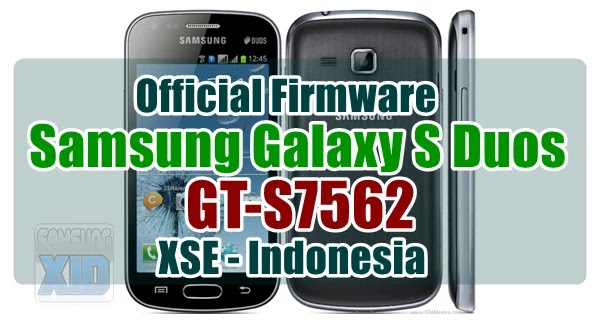 Firmware Samsung Galaxy S Duos GT-S7562 XSE Indonesia