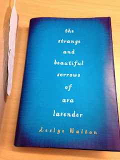 The Strange and Beautiful Sorrows of Ava Lavender by Leslye Walton early image