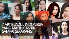 7 Artis Jadul Indonesia Yang Masih Cantik Sampai Sekarang