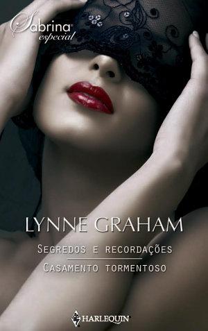 Segredos e recordações - Casamento tormentoso - Lynne Graham