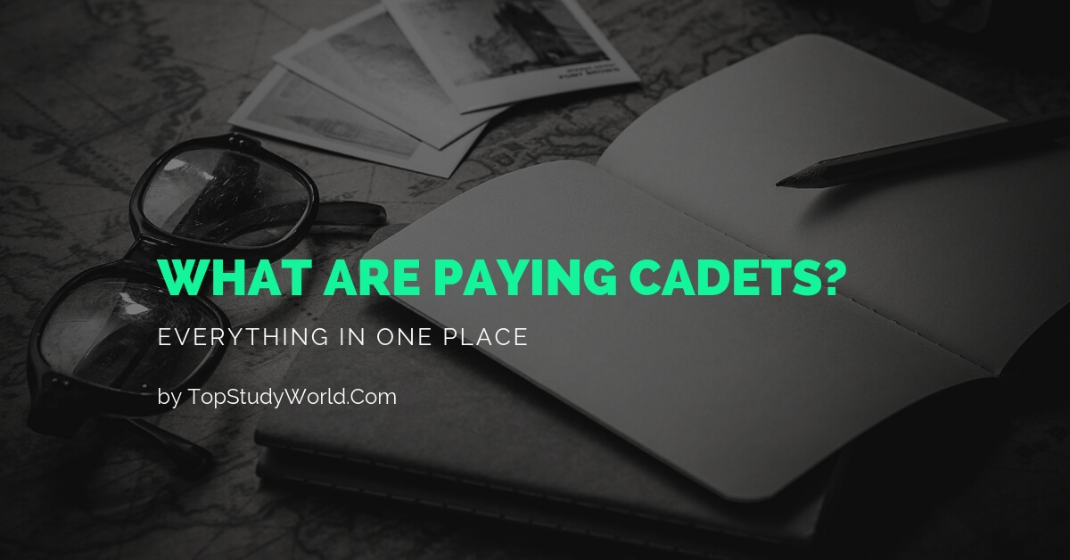 What are Paying Cadets: Selection, Apply, Types, Criteria