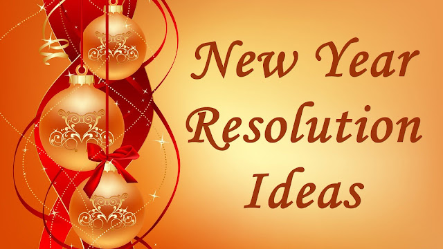 New Year Resolutions Ideas for 2018