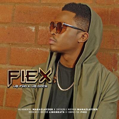 FiEx - Um Pão E Um Doce (Prod. Manaz Layzer) 2019   Download Mp3