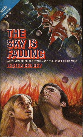 THE SKY IS FALLING: WHEN MEN RULED THE STARS— AND THE STARS RULED MEN!