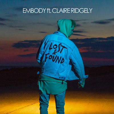 "Embody releases new single ""Lost & Found"" feat Claire Ridgely"