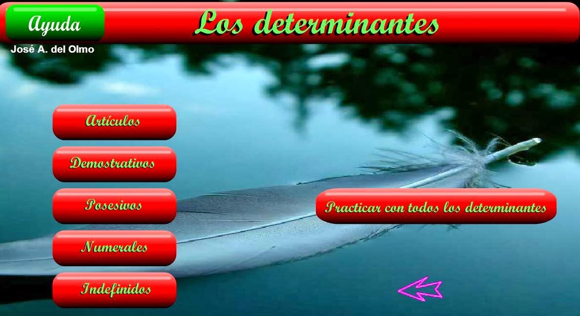 http://www.juntadeandalucia.es/averroes/colegiovirgendetiscar/profes/trabajos/palabras/determinantes.html