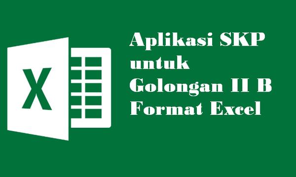 Aplikasi SKP untuk Golongan II B Format Excel