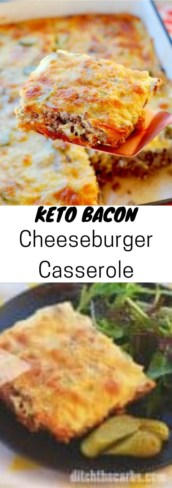 Keto Bacon Cheeseburger Casserole #keto #bacon #cheeseburger #casserole