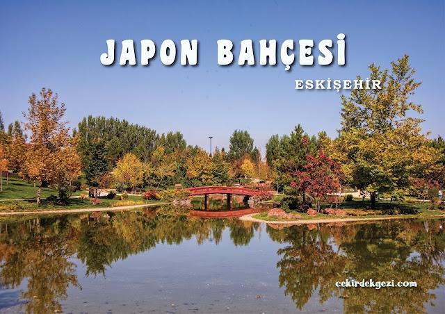 JAPON BAHÇESİ, ESKİŞEHİR