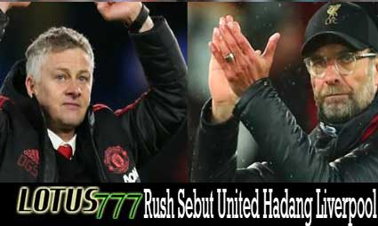 Rush Sebut United Hadang Liverpool