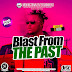 2324Xclusive Media: Dj Baddo Blast From The Past Mix