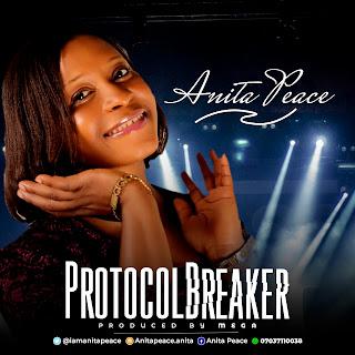 New Music: Anita Peace – Protocol Breaker |Prod. Mega