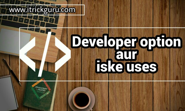 Developer-option-ke-tricks