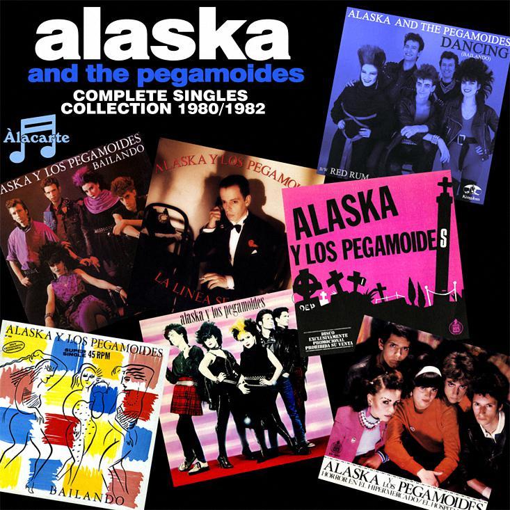 ENTRE MUSICA  ALASKA and THE PEGAMOIDES - Complete Singles ... efb8a827559
