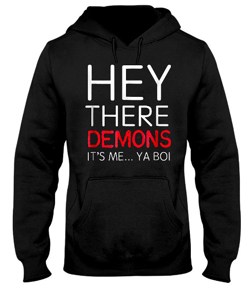 Hey There Demon It's Me Ya Boi Hoodie, Hey There Demon It's Me Ya Boi Sweatshirt, Hey There Demon It's Me Ya Boi T Shirt,